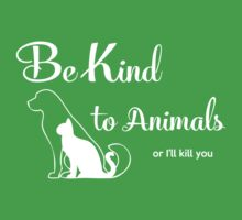Be Kind to Animals by electrasteph
