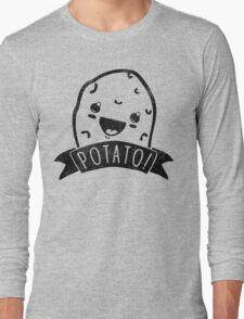 POTATO! Long Sleeve T-Shirt
