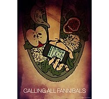 Calling all Fannibals Photographic Print