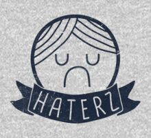 Haterz Gonna Hate! by BeanePod