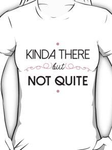 Not Quite T-Shirt