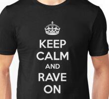 Keep calm & Rave on Unisex T-Shirt