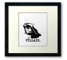 Here's to the Villian Framed Print