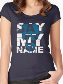 Say My Name (Breaking Bad) Women's Fitted Scoop T-Shirt