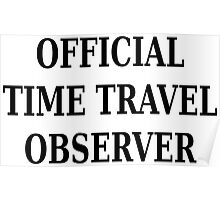 Official time travel observer Poster