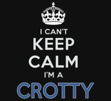 I can't keep calm. I'm a CROTTY by kin-and-ken