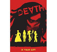 Death Is Your Gift Photographic Print