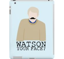 Watson Your Face, John? iPad Case/Skin