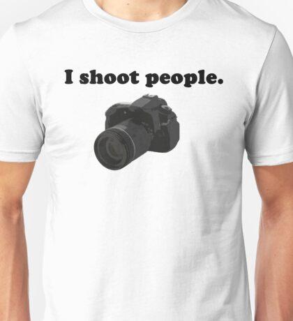 I Shoot People.  Unisex T-Shirt