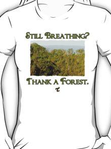 Still Breathing? T-Shirt