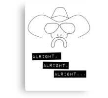 Alright Alright Alright - Cowboy Canvas Print
