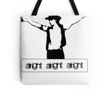 Alright Alright Alright - Mike Tote Bag