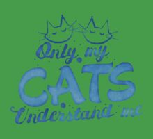 Only my cats understand me  Baby Tee