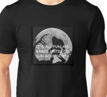 It's All Fun And Games Until The Sun Goes Down Unisex T-Shirt