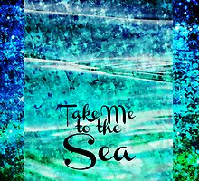 TAKE ME TO THE SEA - Typography Teal Turquoise Blue Green Underwater Adventure Ocean Waves Bubbles Art by EbiEmporium