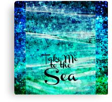 TAKE ME TO THE SEA - Typography Teal Turquoise Blue Green Underwater Adventure Ocean Waves Bubbles Art Canvas Print