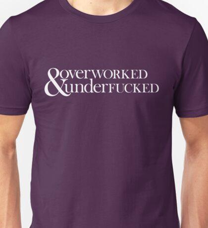 Overworked & Underfucked Unisex T-Shirt
