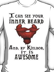The inner beard is what matters T-Shirt