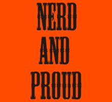 Nerd and Proud (Black) by Tarnya  Burke