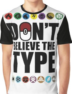 Don't Believe the Type Graphic T-Shirt
