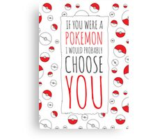 If you were a Pokemon typography Canvas Print