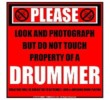 Please Do Not Touch Property Of A Drummer Photographic Print