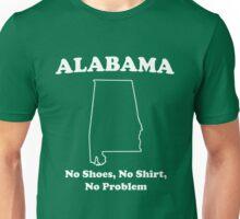 Alabama. No shoes no shirt no problem Unisex T-Shirt