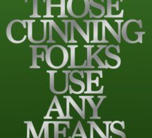 Slytherin - Those Cunning Folks Use Any Means Sticker