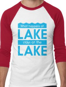 What happens at the lake stays at the lake Men's Baseball ¾ T-Shirt