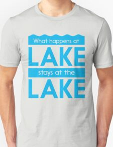 What happens at the lake stays at the lake Unisex T-Shirt