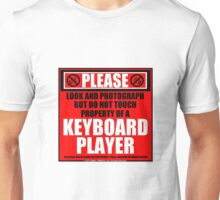 Please Do Not Touch Property Of A Keyboard Player Unisex T-Shirt