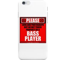 Please Do Not Touch Property Of A Bass Player iPhone Case/Skin