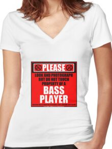 Please Do Not Touch Property Of A Bass Player Women's Fitted V-Neck T-Shirt