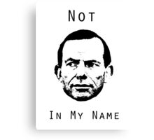 No To Tony Abbott Canvas Print
