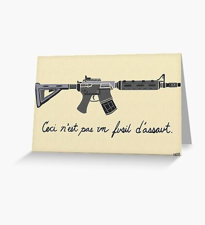 Treachery of Assault Weapons Greeting Card