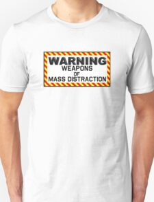 Warning Weapons of Mass Distraction T-Shirt & Sticker Unisex T-Shirt
