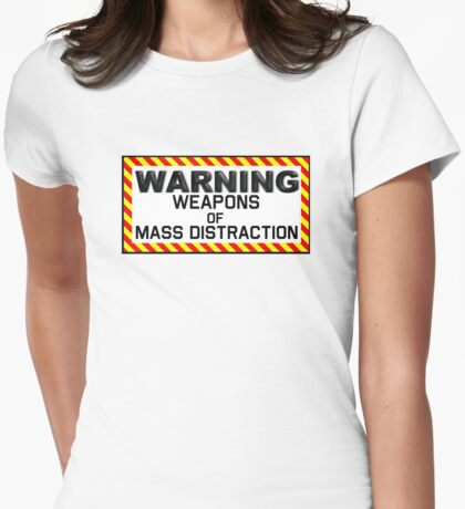 Warning Weapons of Mass Distraction T-Shirt & Sticker Womens Fitted T-Shirt