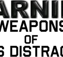 Warning Weapons of Mass Distraction T-Shirt & Sticker Sticker