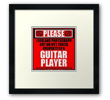 Please Do Not Touch Property Of A Guitar Player Framed Print