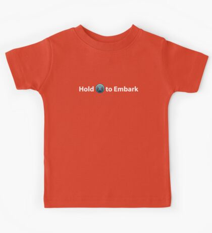 Hold X to Embark, Titanfall. Please like and share! Kids Tee