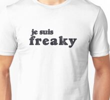 Je suis Freaky! Unisex T-Shirt