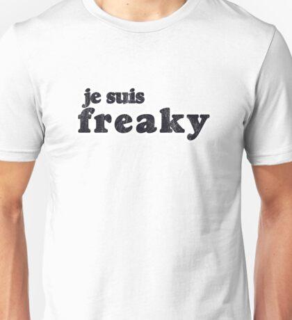 Je suis Freaky! Unisex T-Shirt
