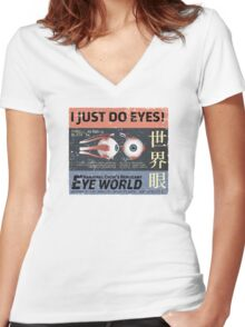 I Just Do Eyes! Women's Fitted V-Neck T-Shirt