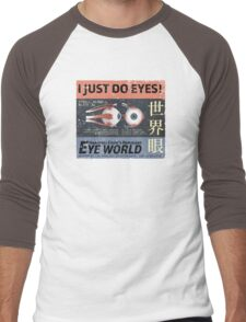 I Just Do Eyes! Men's Baseball ¾ T-Shirt
