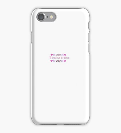 I'll Eat Your Brains iPhone Case/Skin