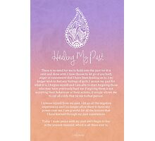 Affirmation - Healing My Past Photographic Print
