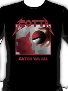 Gotta Catch 'Em All T-Shirt