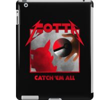 Gotta Catch 'Em All iPad Case/Skin