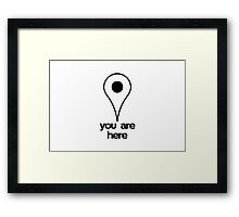 you are here Framed Print