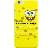 Live like Spongebob iPhone Case/Skin